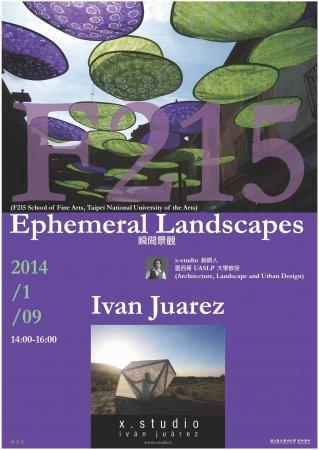 瞬間景觀 (Ephemeral Landscapes) - Ivan Juarez